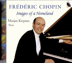 CD: 'Images of a Homeland' presenting performances of music by Chopin featuring the American pianist Marjan Kiepura